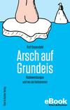 Vergrößerte Darstellung Cover: Arsch auf Grundeis. Externe Website (neues Fenster)