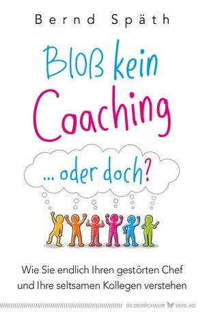 Bloß kein Coaching ... oder doch?