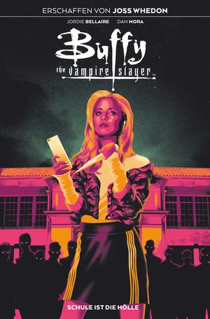 Buffy the Vampire Slayer, Band 1 - Schule ist die Hölle
