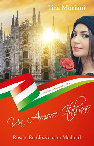 Rosen-Rendezvous in Mailand - Un Amore Italiano