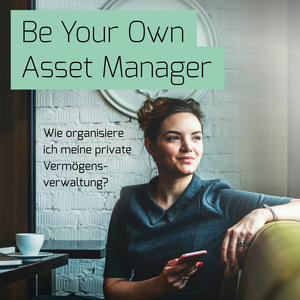 Be Your Own Asset Manager