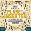Planet der Insekten: Zu Besuch bei den wahren Herrschern der Erde