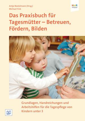 Das Praxisbuch für Tagesmütter - Betreuen, Fördern, Bilden