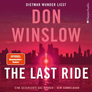 """The Last Ride. Eine Geschichte aus """"Broken"""" - dem Sammelband (ungekürzt)"""