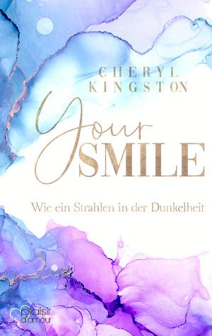 Your Smile - Wie ein Strahlen in der Dunkelheit