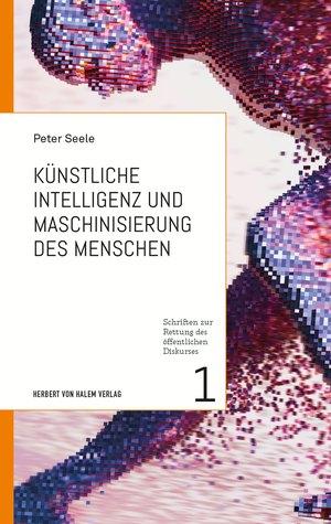 Künstliche Intelligenz und Maschinisierung des Menschen