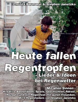 Heute fallen Regentropfen - Lieder & Ideen bei Regenwetter