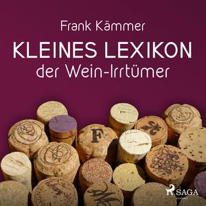 Kleines Lexikon der Wein-Irrtümer