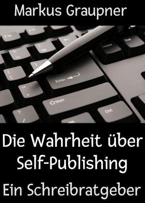 Die Wahrheit über Self-Publishing