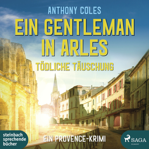 Ein Gentleman in Arles - Tödliche Täuschung (Peter-Smith-Reihe 3)