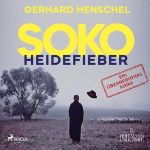 SoKo Heidefieber: Kriminalroman