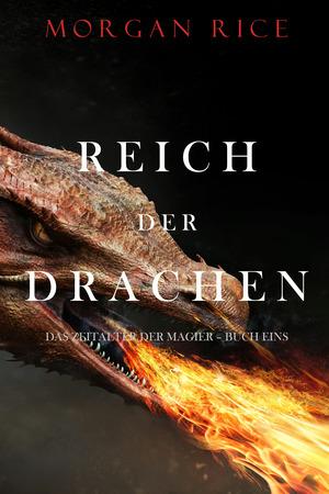 Reich Der Drachen (Das Zeitalter der Magier - Buch Eins)