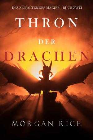 Thron der Drachen (Das Zeitalter der Magier - Buch Zwei)
