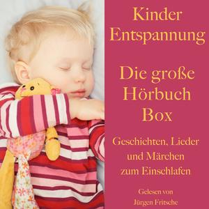 Kinder Entspannung - Die große Hörbuch Box