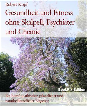 Gesundheit und Fitness ohne Skalpell, Psychiater und Chemie
