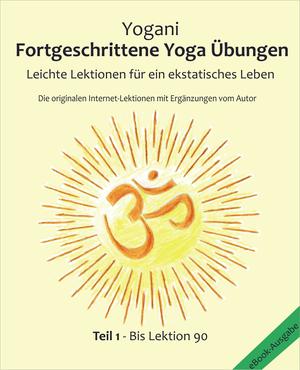 Fortgeschrittene Yoga Übungen - Teil 1