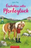 Vergrößerte Darstellung Cover: Geschichten voller Pferdeglück. Externe Website (neues Fenster)