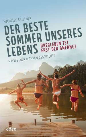 Der beste Sommer unseres Lebens