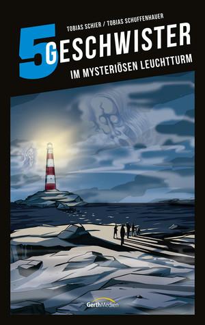 5 Geschwister: Im mysteriösen Leuchtturm (Band 11)