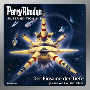Perry Rhodan Silber Edition 149: Der Einsame der Tiefe