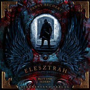 Elesztrah (Band 3): Blut und Federn