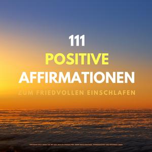 111 positive Affirmationen zum friedvollen Einschlafen