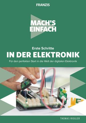 Mach's einfach: Erste Schritte in der Elektronik