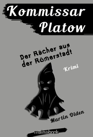 Kommissar Platow, Band 8: Der Rächer aus der Römerstadt