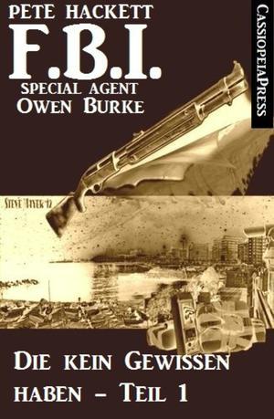 Die kein Gewissen haben, Teil 1 (FBI Special Agent)