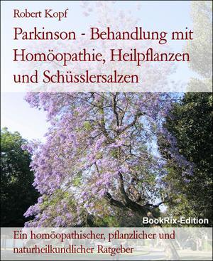 Parkinson - Behandlung mit Homöopathie, Heilpflanzen und Schüsslersalzen