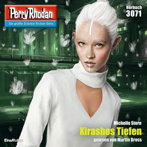 Perry Rhodan 3071: Xirashos Tiefen