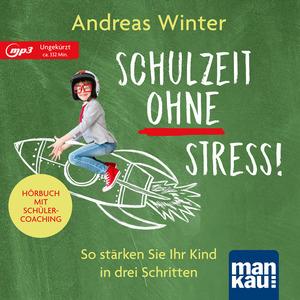 Schulzeit ohne Stress! Hörbuch mit Schülercoaching