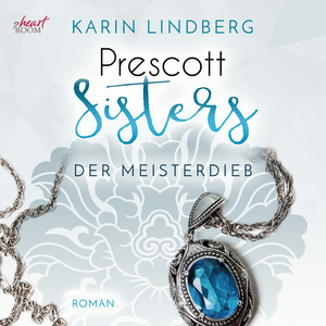 Prescott Sisters (3) - Der Meisterdieb