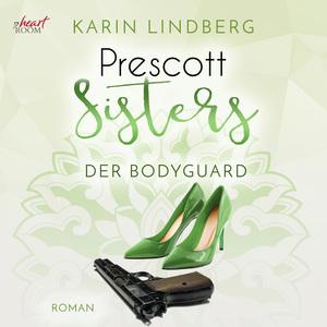 Prescott Sisters (5) - Der Bodyguard