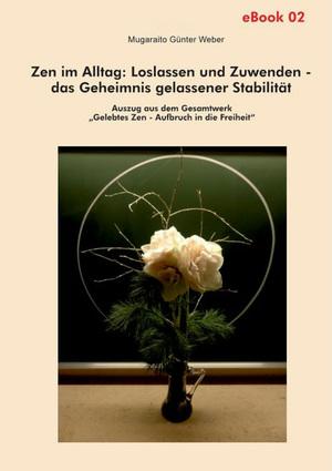Zen im Alltag: Loslassen und Zuwenden - das Geheimnis gelassener Stabilität (eBook)