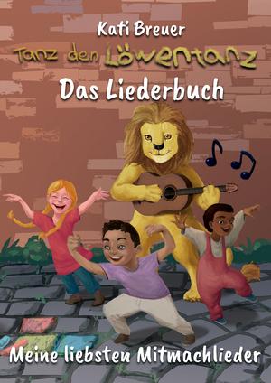 Tanz den Löwentanz! Meine liebsten Mitmachlieder