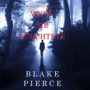 Wenn Sie Fürchtete (Ein Kate Wise Mystery - Buch 6)