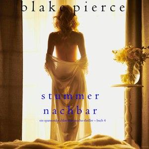 Stummer Nachbar (Ein spannender Chloe Fine Psycho-Thriller - Buch 4)