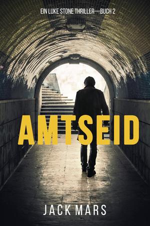 Amtseid (Ein Luke Stone Thriller-Buch 2)