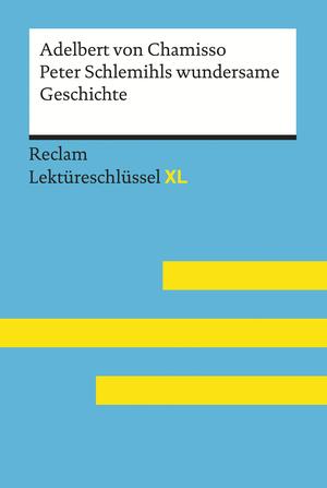 Peter Schlemihls wundersame Geschichte von Adelbert von Chamisso: Reclam Lektüreschlüssel XL