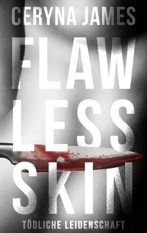 Flawless Skin - Tödliche Leidenschaft