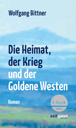 Die Heimat, der Krieg und der Goldene Westen