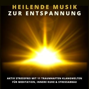 Heilende Musik zur Entspannung