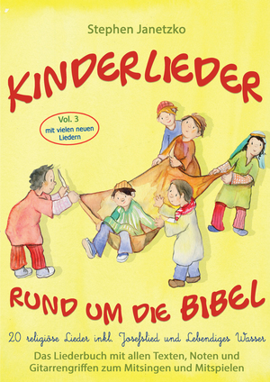 Kinderlieder rund um die Bibel, Vol. 3 - Religiöse Lieder inkl. Josefslied und Lebendiges Wasser