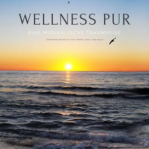 Wellness pur: Eine musikalische Traumreise