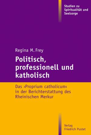 Politisch, professionell und katholisch