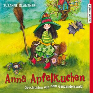 Anna Apfelkuchen. Geschichten aus dem Ganzanderswald