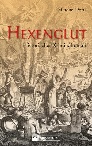 Hexenglut. Historischer Kriminalroman.