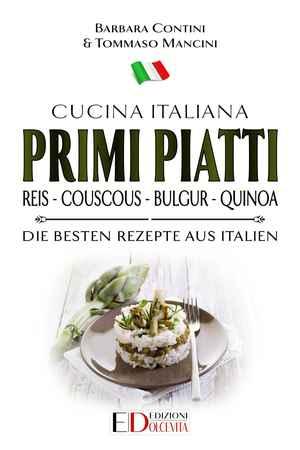 Primi Piatti: Reis - Couscous - Bulgur - Quinoa
