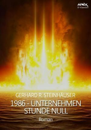 1986 - UNTERNEHMEN STUNDE NULL